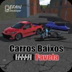 Carros Baixos Favela BETA APK MOD Unlimited Money 0.20 for android